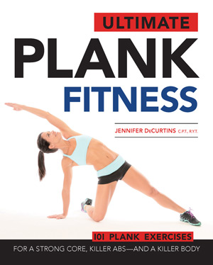 Ultimate Plank Fitness by Jen DeCurtins