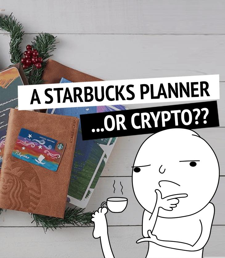 Starbucks Planner or Crypto