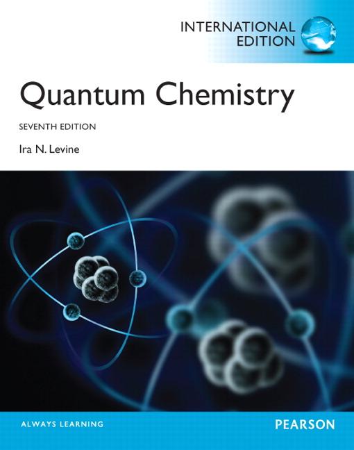 Levine, Quantum Chemistry (Subscription) | Pearson