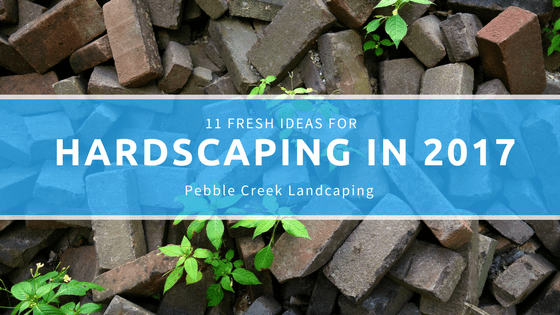 11 Fresh Ideas for Hardscaping in 2017