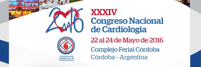 22 AL 24 DE MAYO 2016, XXXIV CONGRESO NACIONAL DE CARDIOLOGIA, CORDOBA ARGENTINA.