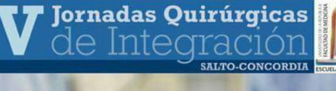 IV JORNADAS QUIRURGICAS DE INTEGRACION, SALTO, 17 Y 18 JUNIO 2016.
