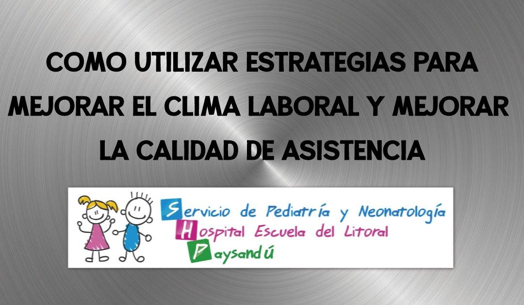 Como utilizar estrategias para mejorar el clima laboral y mejorar la calidad de asistencia