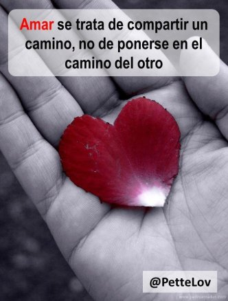 Amar se trata de compartir un camino, no de ponerse en el camino del otro