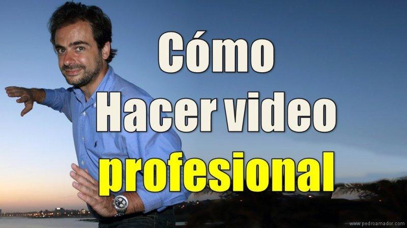 Cómo hacer video profesional