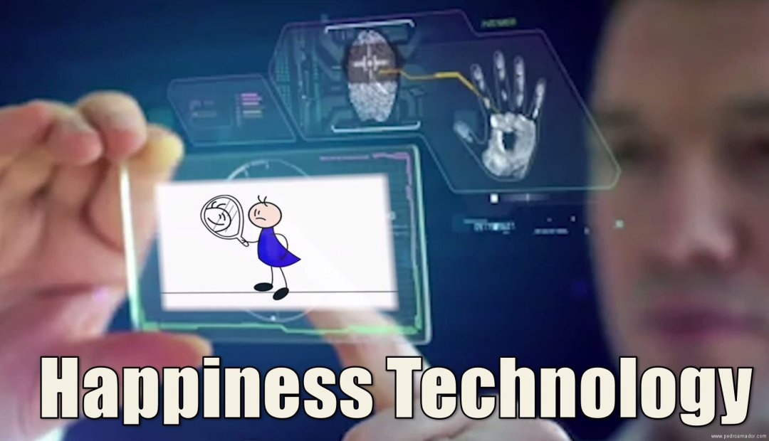 Happiness Technology