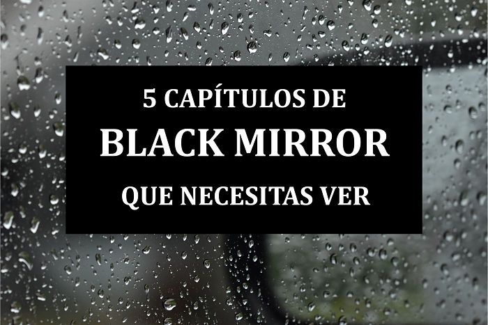 5 capítulos de Black Mirror