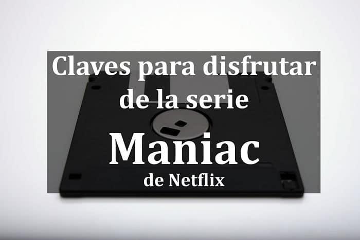 Claves para disfrutar de la serie Maniac de Netflix