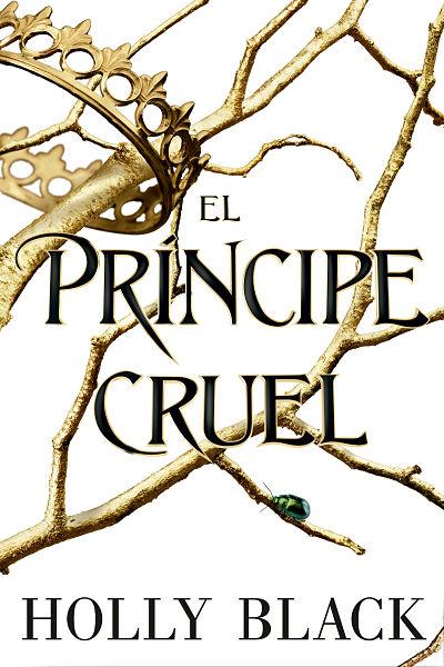 el príncipe cruel libros de fantasía y magia