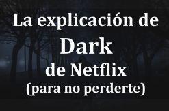 La explicación de Dark de netflix