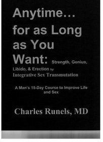 Sex Transmutation - Integrative Sex Transmutation by Charles Runels, MD