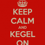 keep calm kegel on