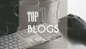 Los 10 mejores blogs de Marketing Digital