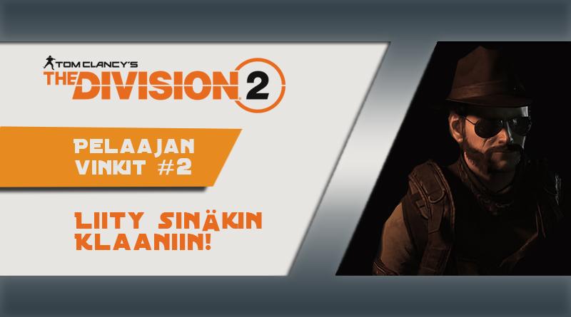 The Division 2: Klaani ominaisuudet auki