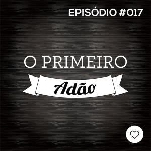 #PADD017: O Primeiro Adão