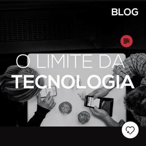 O limite da tecnologia