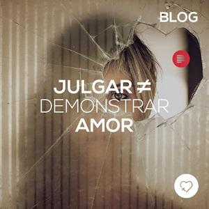 Julgar ≠ Demonstrar amor