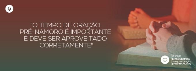 PADD027: Tempo de Oração Pré-Namoro