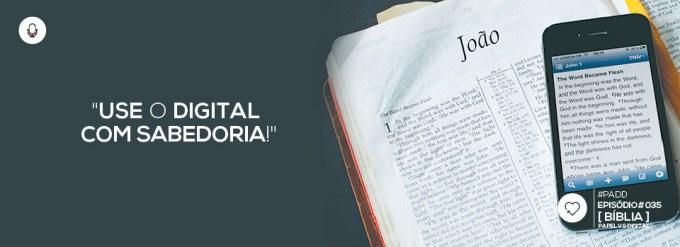 PADD035: Bíblia - Papel vs Digital