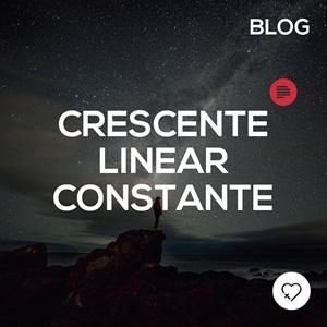 Crescente Linear Constante