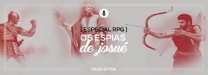 #PADDEXTRA: Especial RPG - Os espias de Josué