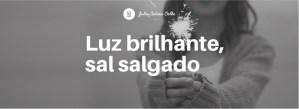 Luz Brilhante, Sal Salgado