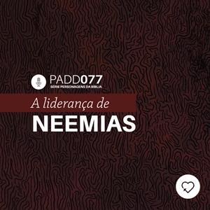 #PADD077: A liderança de Neemias