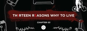 Th1rteen R3asons Why To Live: Chapter 03