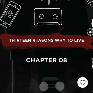 Th1rteen R3asons Why To Live: Chapter 08