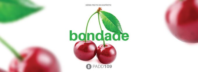 #PADD109: Bondade