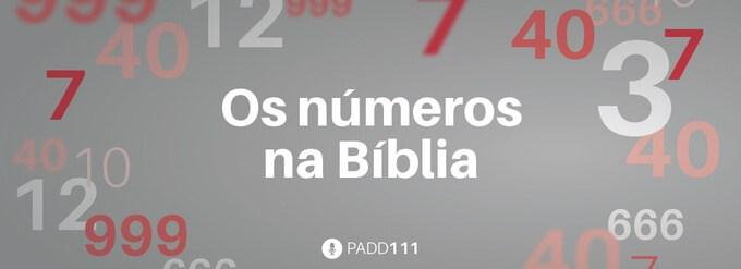 #PADD111: Os números na Bíblia