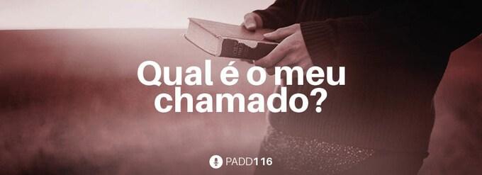 #PADD116: Qual é o meu chamado?