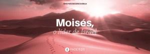#PADD121: Moisés, o líder de Israel