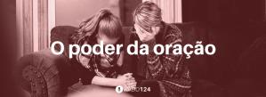 #PADD124: O poder da oração
