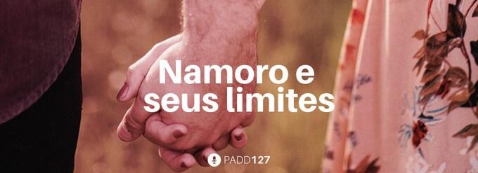 #PADD127: Namoro e seus limites