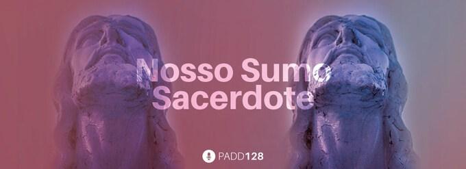 #PADD128: Nosso Sumo Sacerdote
