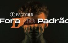 #PADD155: Fora Do Padrão