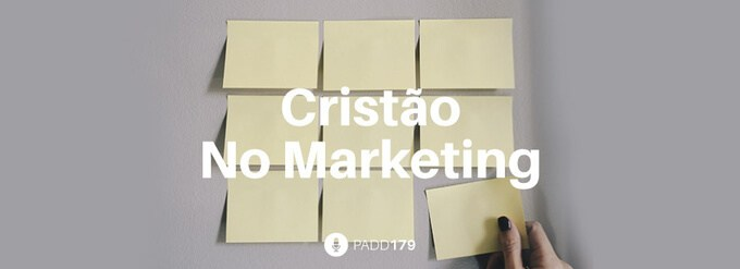 #PADD179: Cristão No Marketing