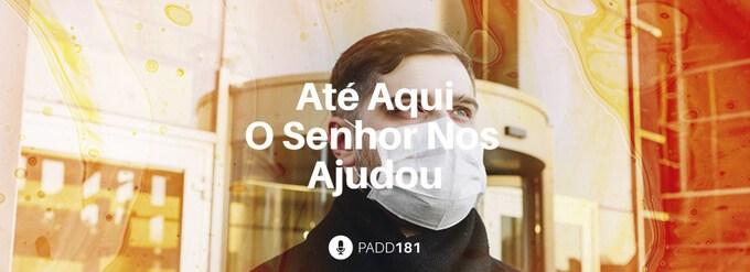 #PADD181: Até Aqui O Senhor Nos Ajudou