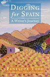 Digging for Spain: A Writer's Journey