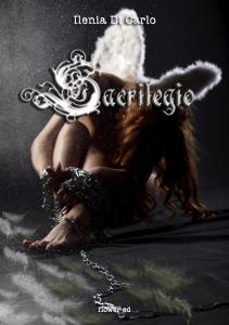Sacrilegio - Ilenia Di Carlo