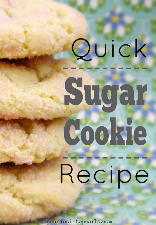 Quick Sugar Cookie Recipe - penniesintopearls.com #quicksugarcookies #sugarcookierecipe #sugarcookies #easyrecipe #frugalbaking