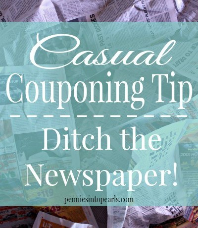 Casual Couponing Tip Ditch the Newspaper Pin - penniesintopearls.com - Don't spend more than 15 minutes each week couponing and save $100s each month!