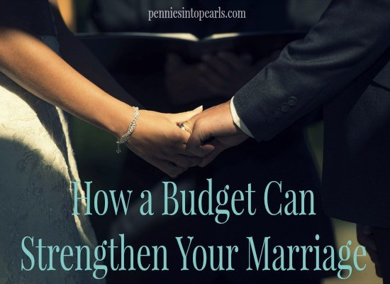 How a Budget Can Strengthen Your Marriage - penniesintopearls.com - 3 tips in budgeting that will help you strengthen your marriage. Easy things every couple should be doing with a budget to help strengthen their marriage.