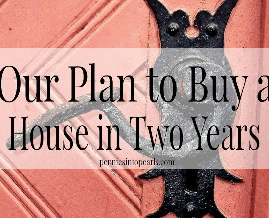 Saving to buy a house - penniesintopearls.com - Our real life plan to buy a house. Our journey of saving money, budgeting our booties off, follow along as we get ready to buy a house in just two short years!