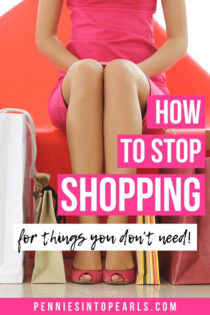 How to spend less money on things you don't need and learn how to stop shopping so you can save money for an emergency fund, pay with cash, or other dream worthy goals for your family.