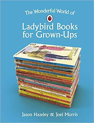 The Wonderful World of Ladybird Books for Grown Ups Ladybird Tuesday