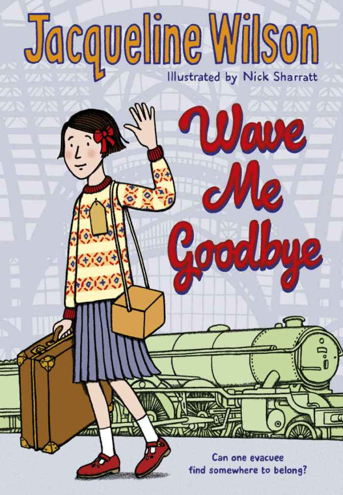 The cover of Wave Me Goodbye by Jacqueline Wilson