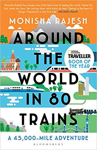 Around the World in 80 Trains - Monisha Rajesh. A photograph of the book cover.