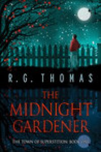 The Midnight Gardner by R.G. Thomas